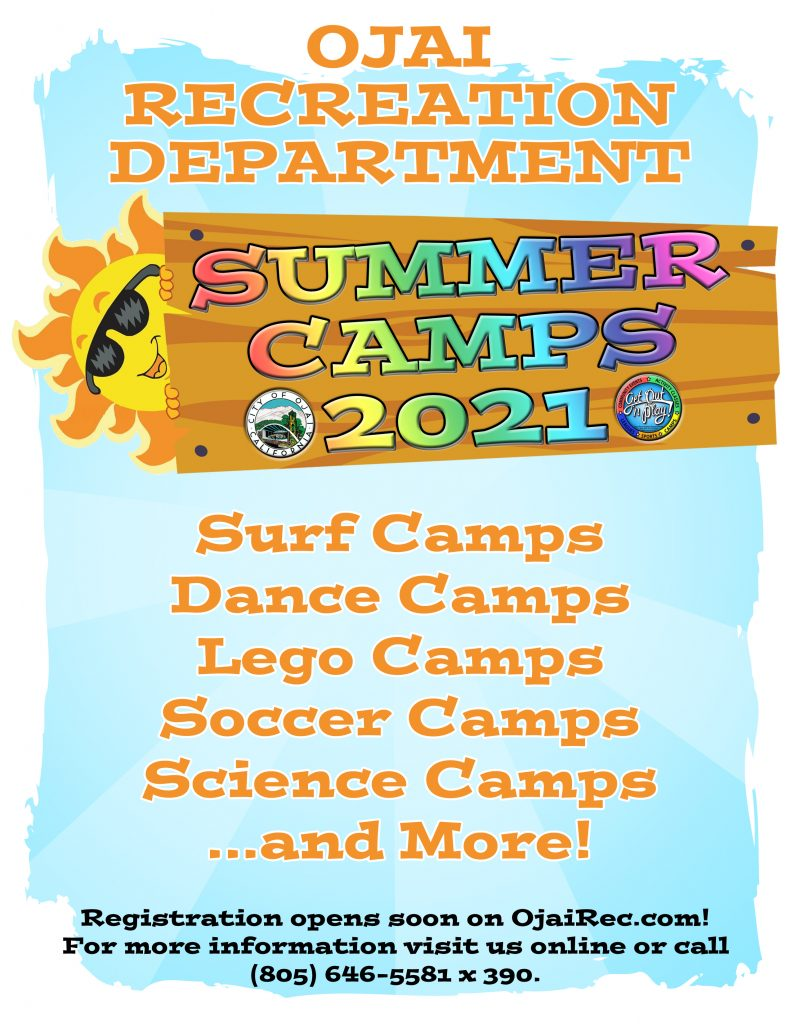 Registration opens soon on OjaiRec.com for 2021 Summer Camps. Camps will include Surf, Dance, Lego, Soccer, Fencing, and more! Camps will be outdoors and follow COVID-19 protocols. For more information, call (805)646-5581 ext. 390.